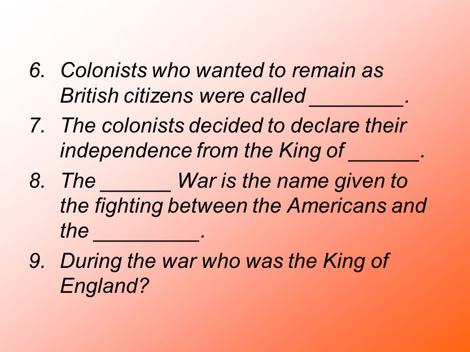 Colonists who wanted to remain as British citizens were called ________.