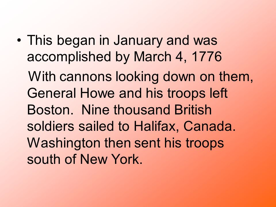 This began in January and was accomplished by March 4, 1776