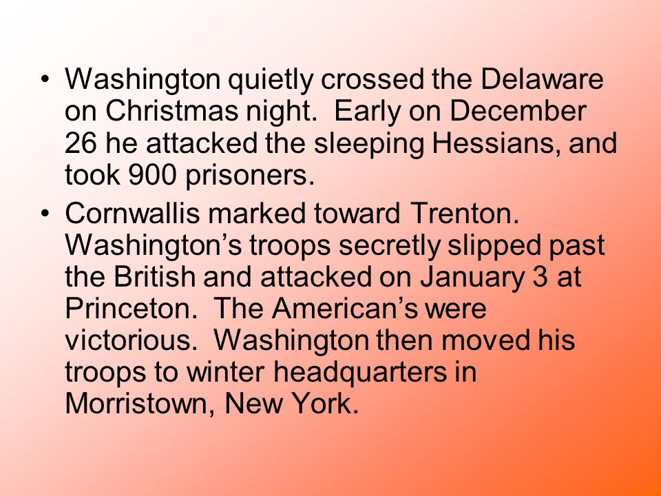 Washington quietly crossed the Delaware on Christmas night