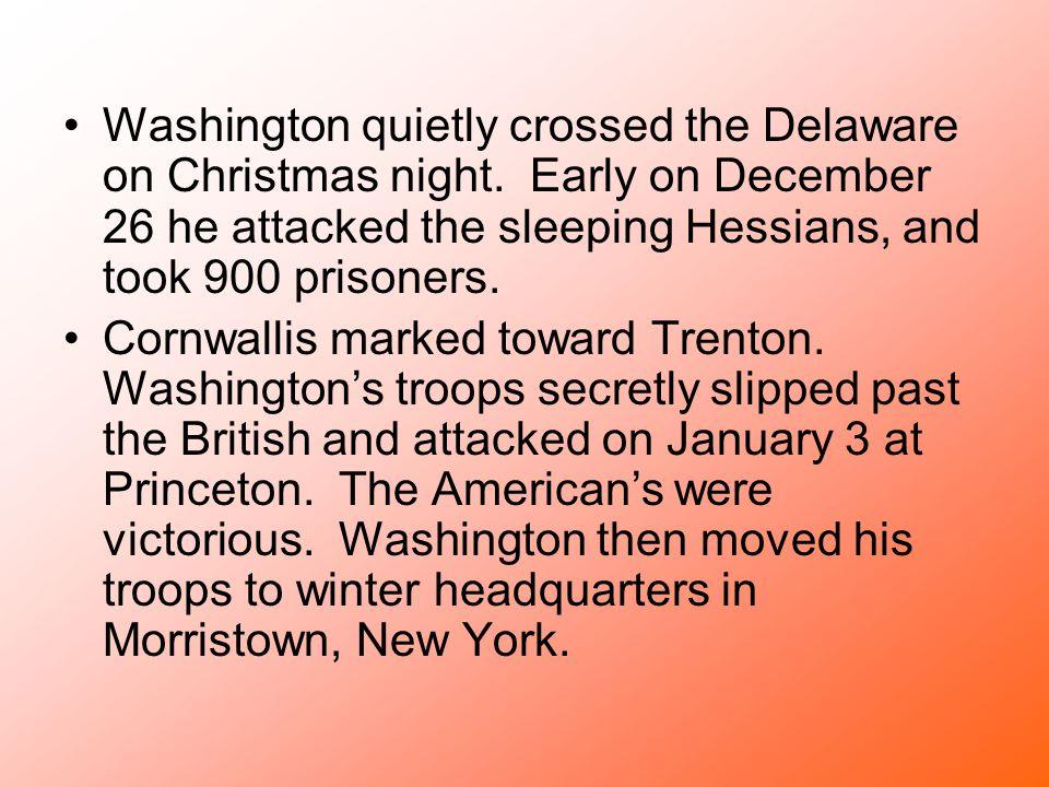 Washington quietly crossed the Delaware on Christmas night