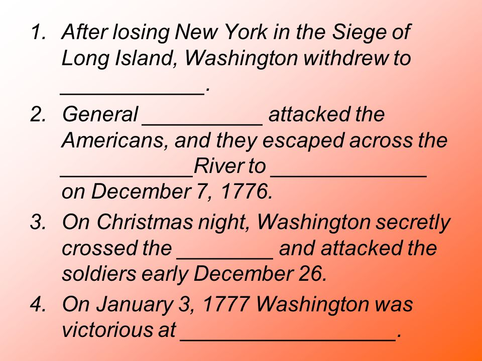 After losing New York in the Siege of Long Island, Washington withdrew to ____________.