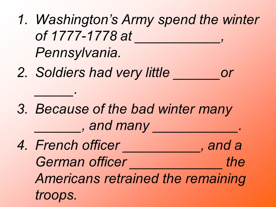 Washington's Army spend the winter of 1777-1778 at ___________, Pennsylvania.