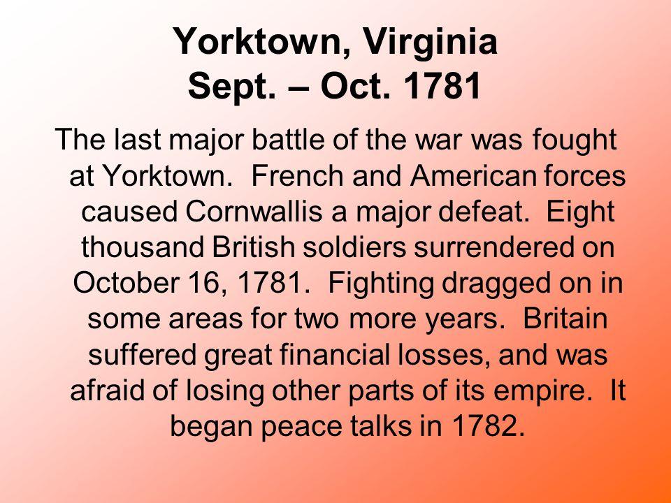 Yorktown, Virginia Sept. – Oct. 1781