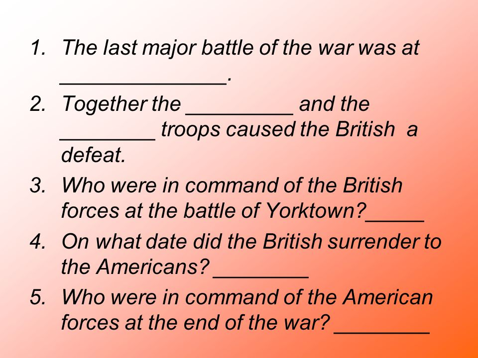 The last major battle of the war was at ______________.