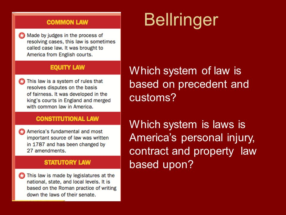 Bellringer Which system of law is based on precedent and customs
