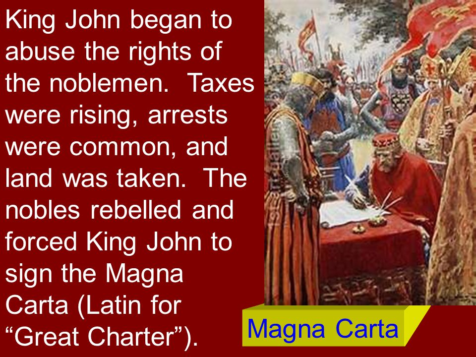 King John began to abuse the rights of the noblemen