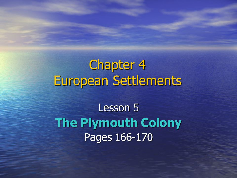 Chapter 4 European Settlements