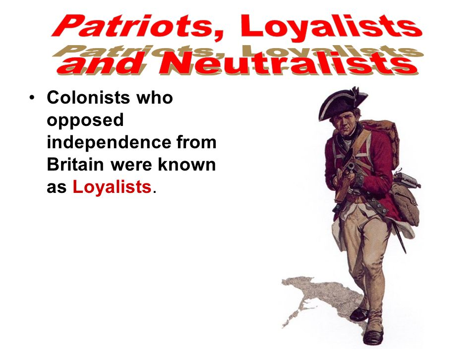 Patriots, Loyalists and Neutralists