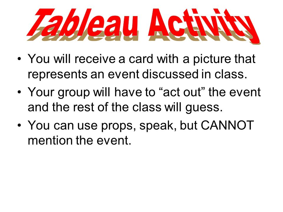 Tableau Activity You will receive a card with a picture that represents an event discussed in class.