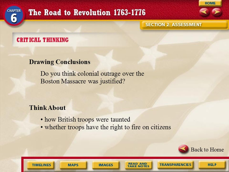 Do you think colonial outrage over the Boston Massacre was justified