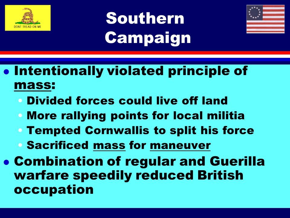Southern Campaign Intentionally violated principle of mass: