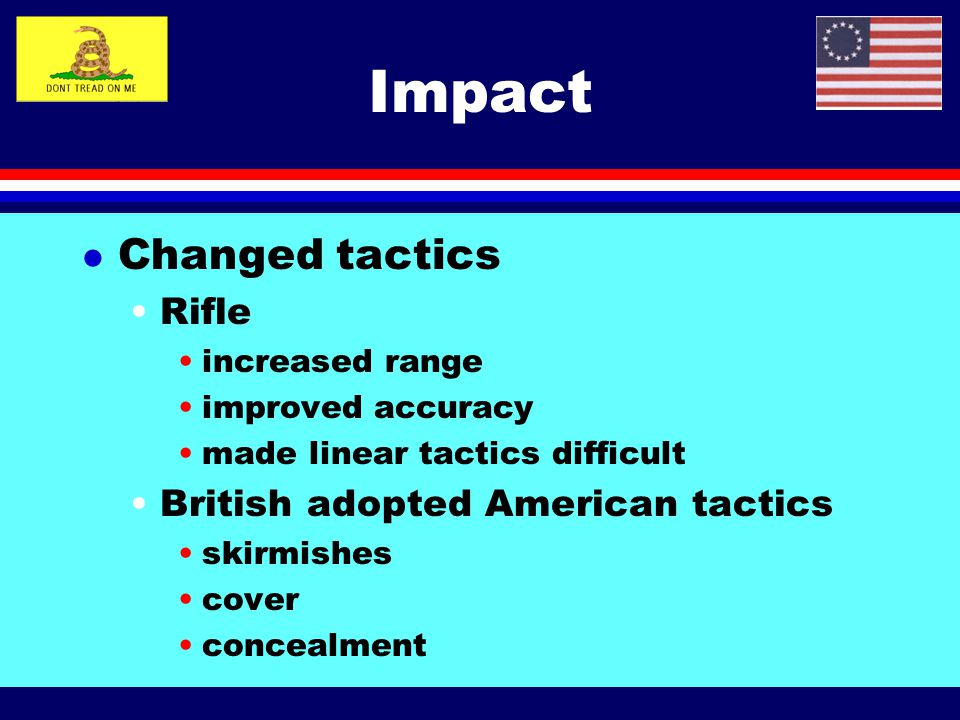 Impact Changed tactics Rifle British adopted American tactics