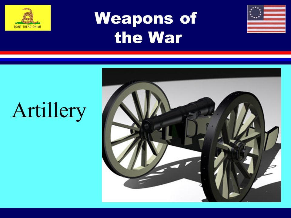 Artillery Weapons of the War