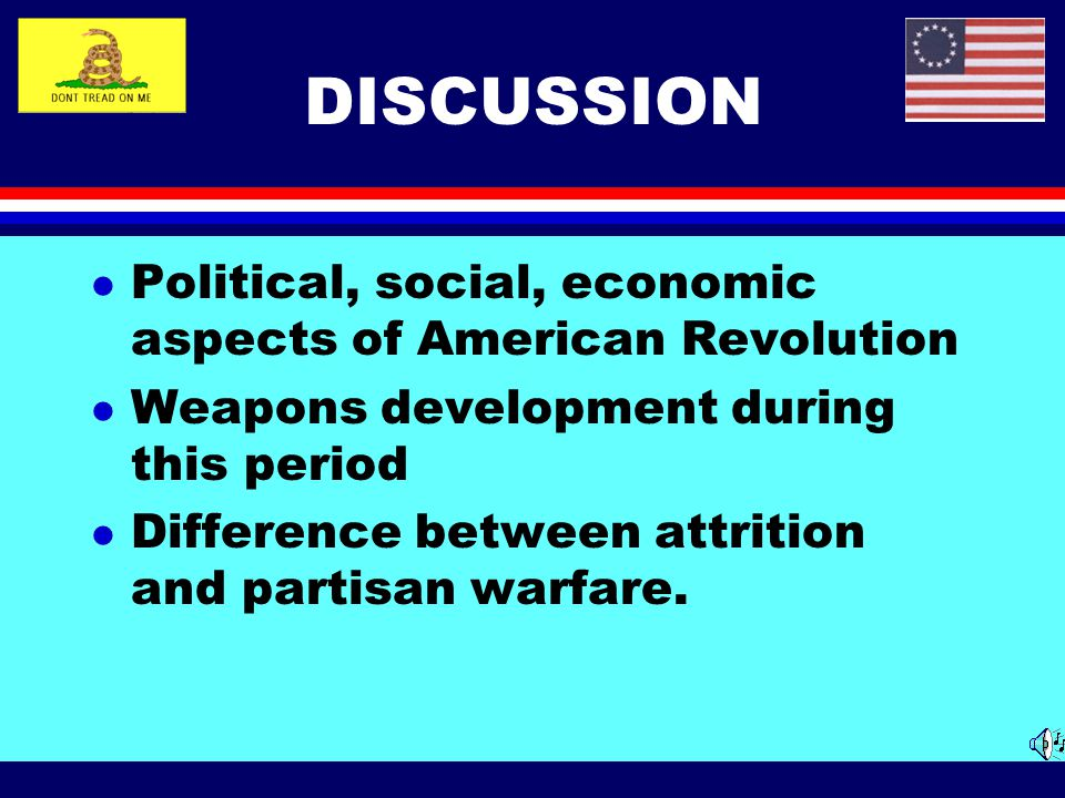 DISCUSSION Political, social, economic aspects of American Revolution