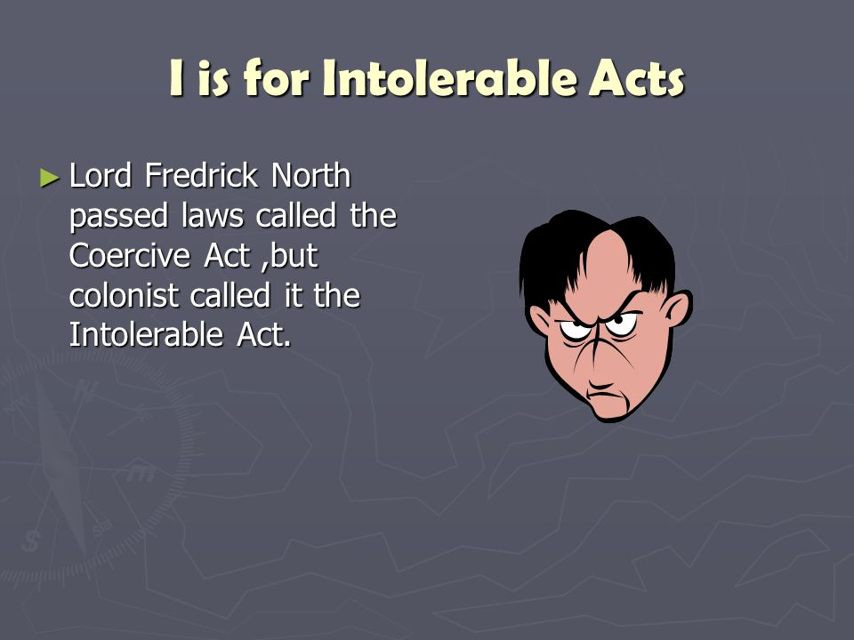 I is for Intolerable Acts