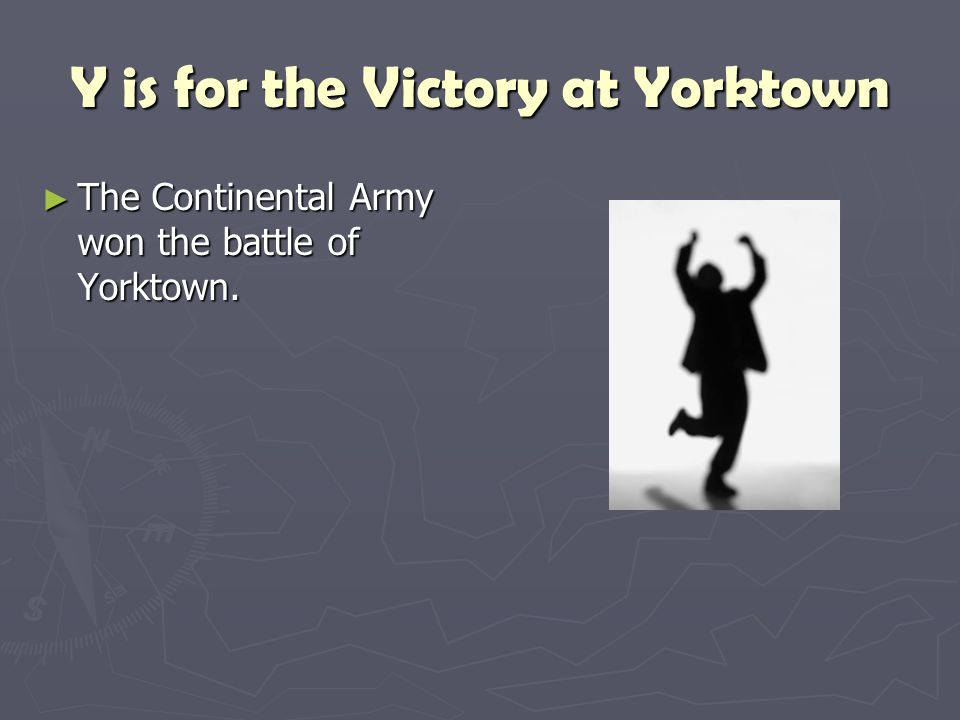 Y is for the Victory at Yorktown