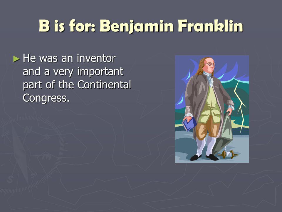 B is for: Benjamin Franklin