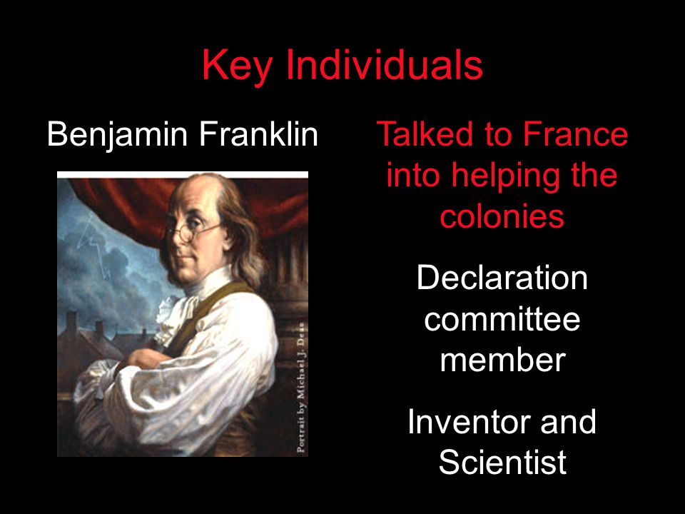 Key Individuals Benjamin Franklin