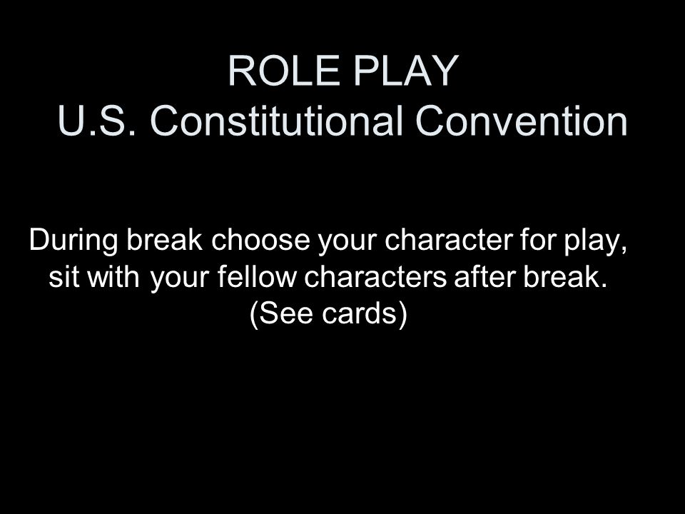 ROLE PLAY U.S. Constitutional Convention