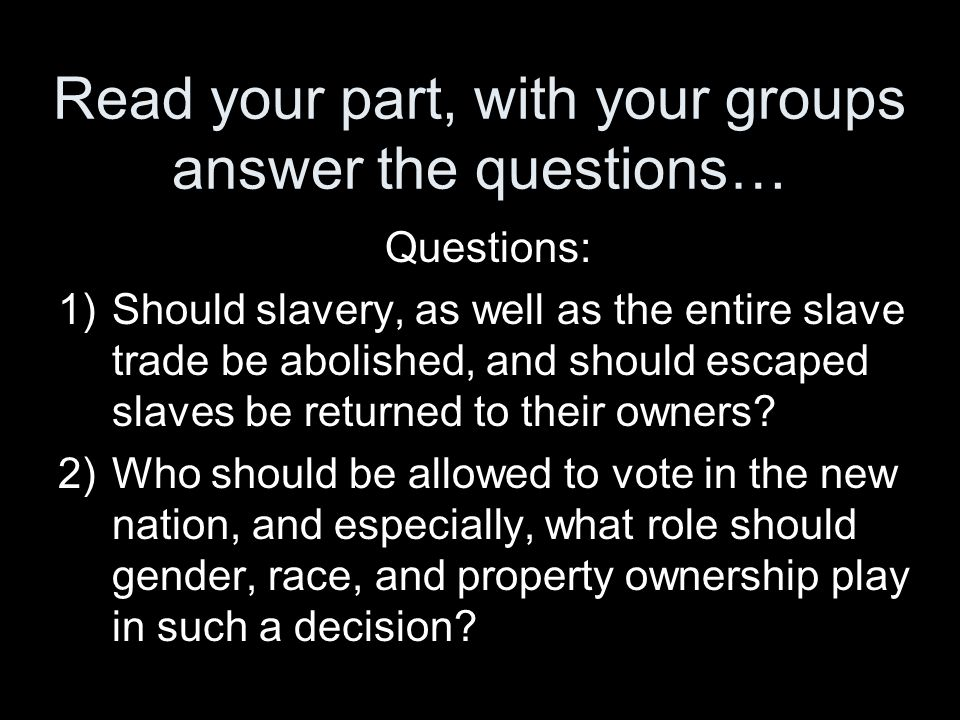 Read your part, with your groups answer the questions…