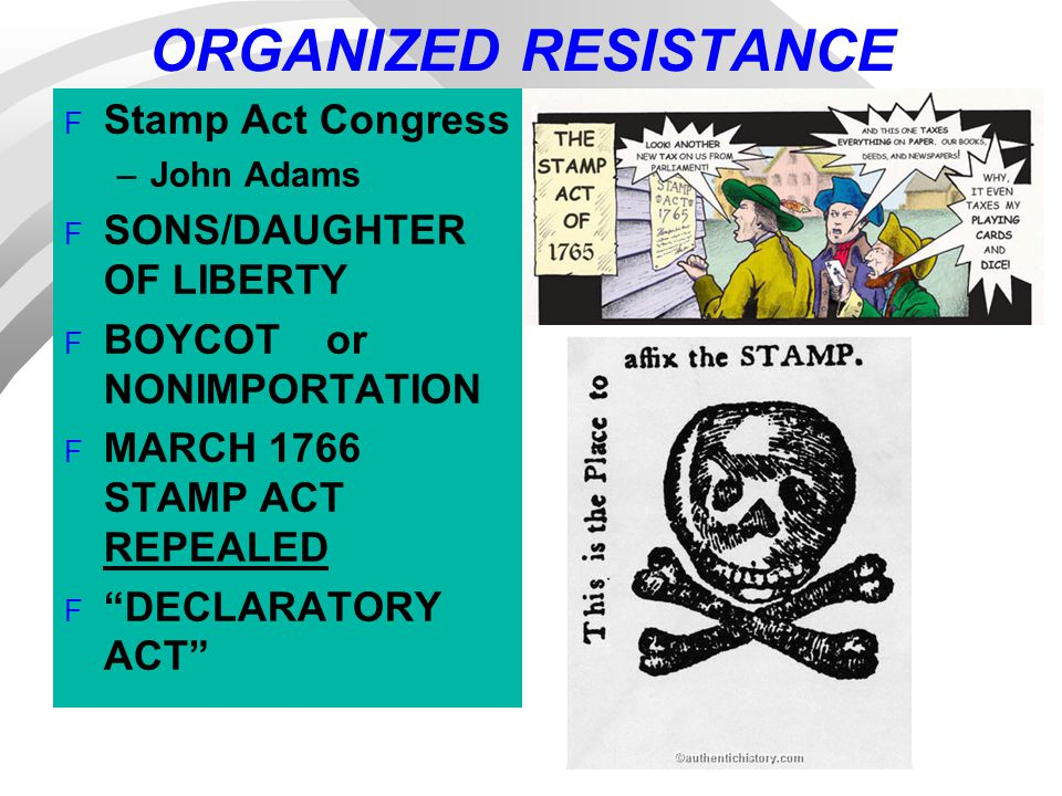 ORGANIZED RESISTANCE Stamp Act Congress SONS/DAUGHTER OF LIBERTY
