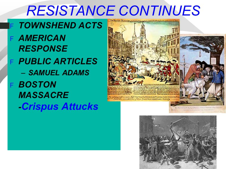 RESISTANCE CONTINUES TOWNSHEND ACTS AMERICAN RESPONSE PUBLIC ARTICLES
