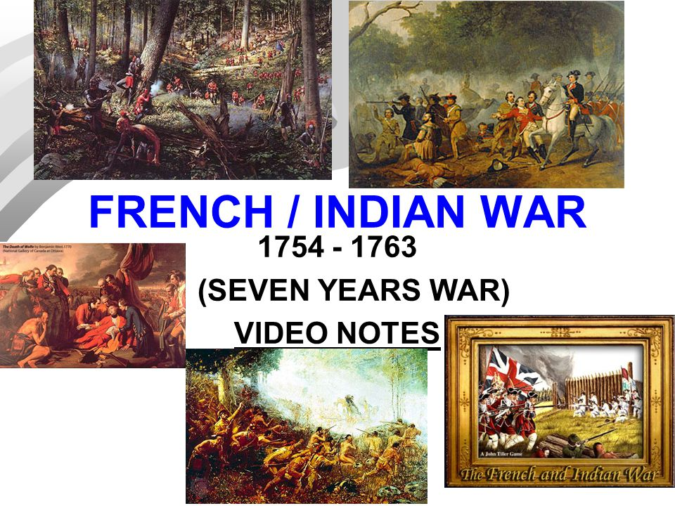 1754 - 1763 (SEVEN YEARS WAR) VIDEO NOTES