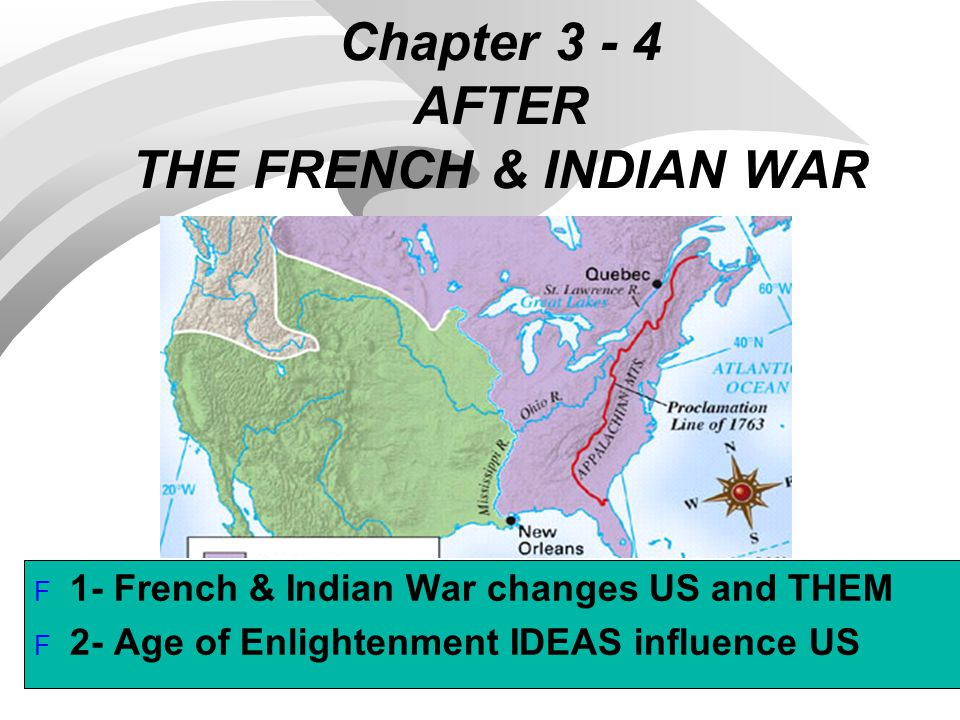 Chapter 3 - 4 AFTER THE FRENCH & INDIAN WAR