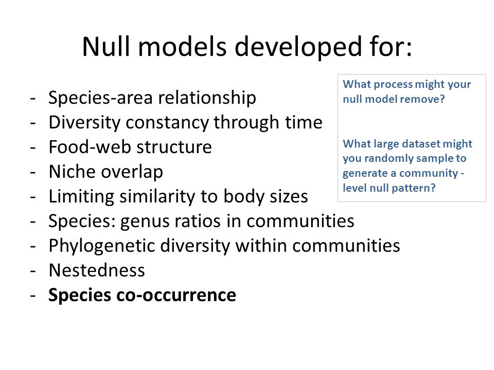 Null models developed for: