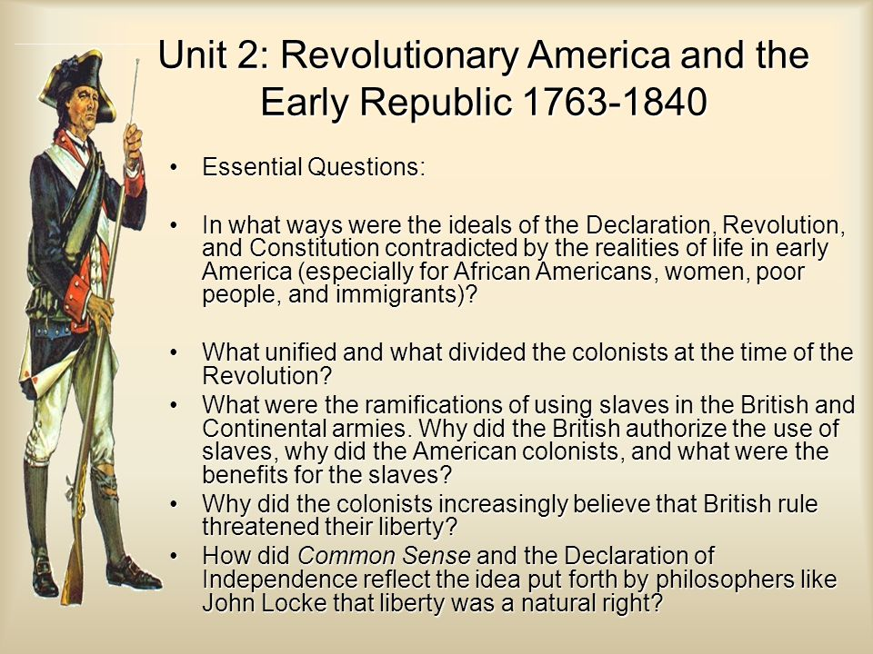 Unit 2: Revolutionary America and the Early Republic 1763-1840