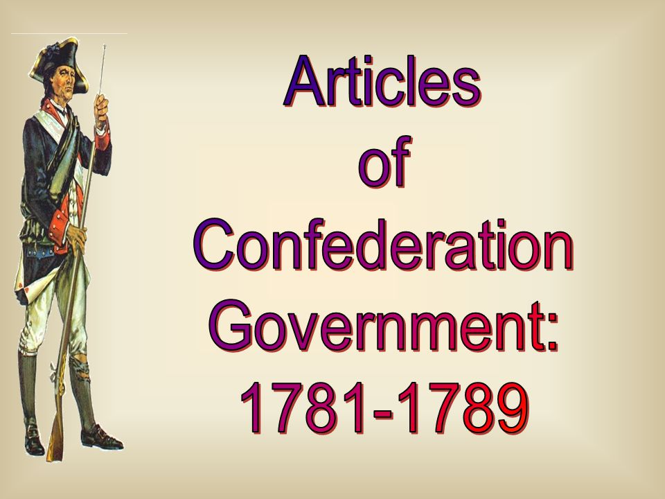 Articles of Confederation Government: 1781-1789