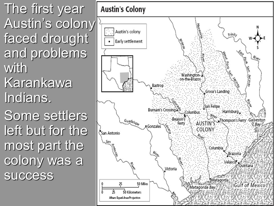 The first year Austin's colony faced drought and problems with Karankawa Indians.