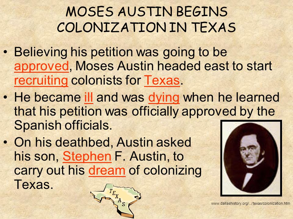 MOSES AUSTIN BEGINS COLONIZATION IN TEXAS