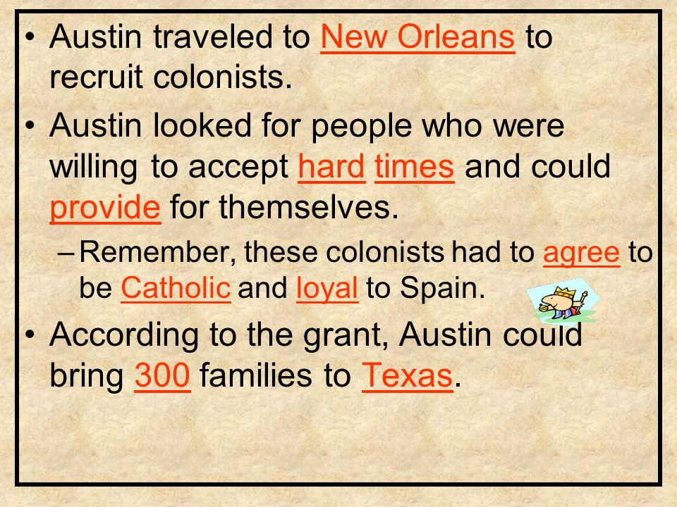 Austin traveled to New Orleans to recruit colonists.