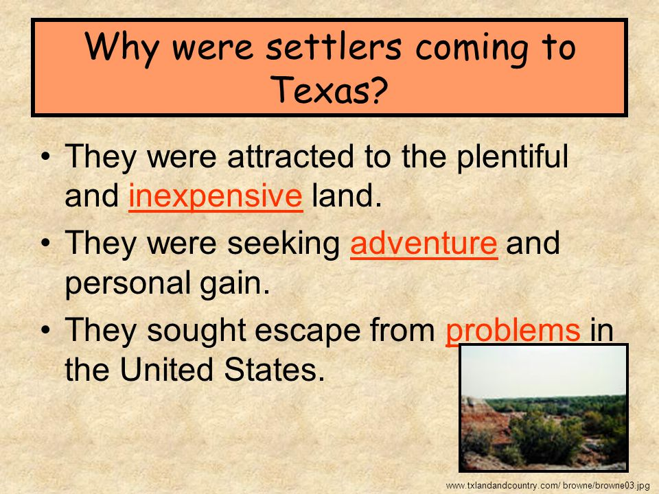 Why were settlers coming to Texas