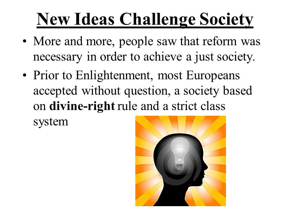 New Ideas Challenge Society