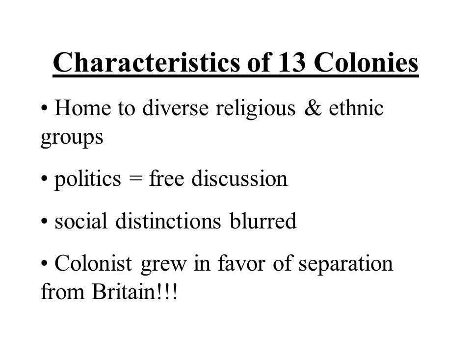 Characteristics of 13 Colonies