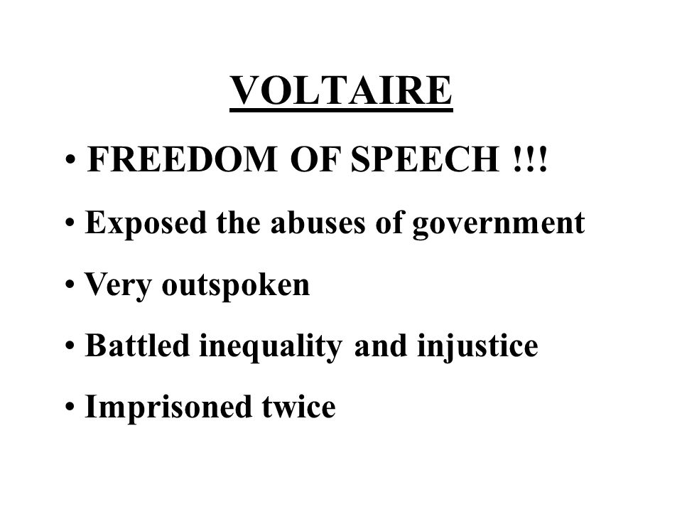 VOLTAIRE FREEDOM OF SPEECH !!! Exposed the abuses of government