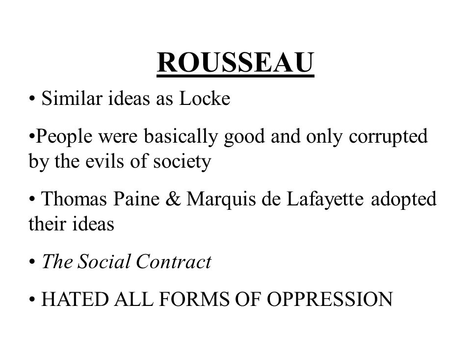 ROUSSEAU Similar ideas as Locke