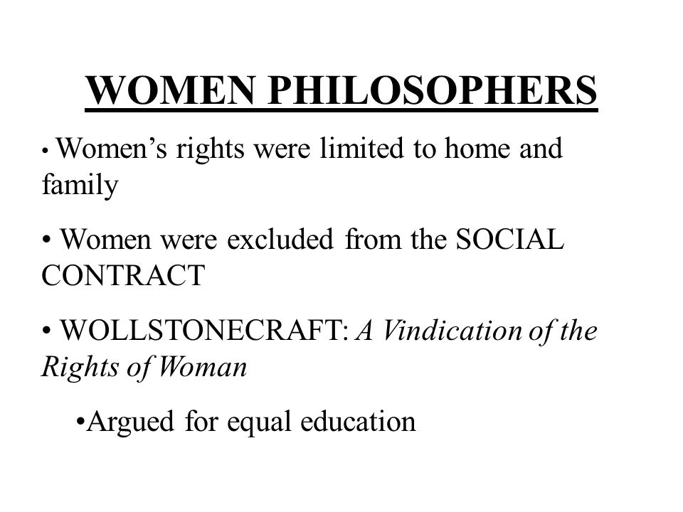 WOMEN PHILOSOPHERS Women were excluded from the SOCIAL CONTRACT