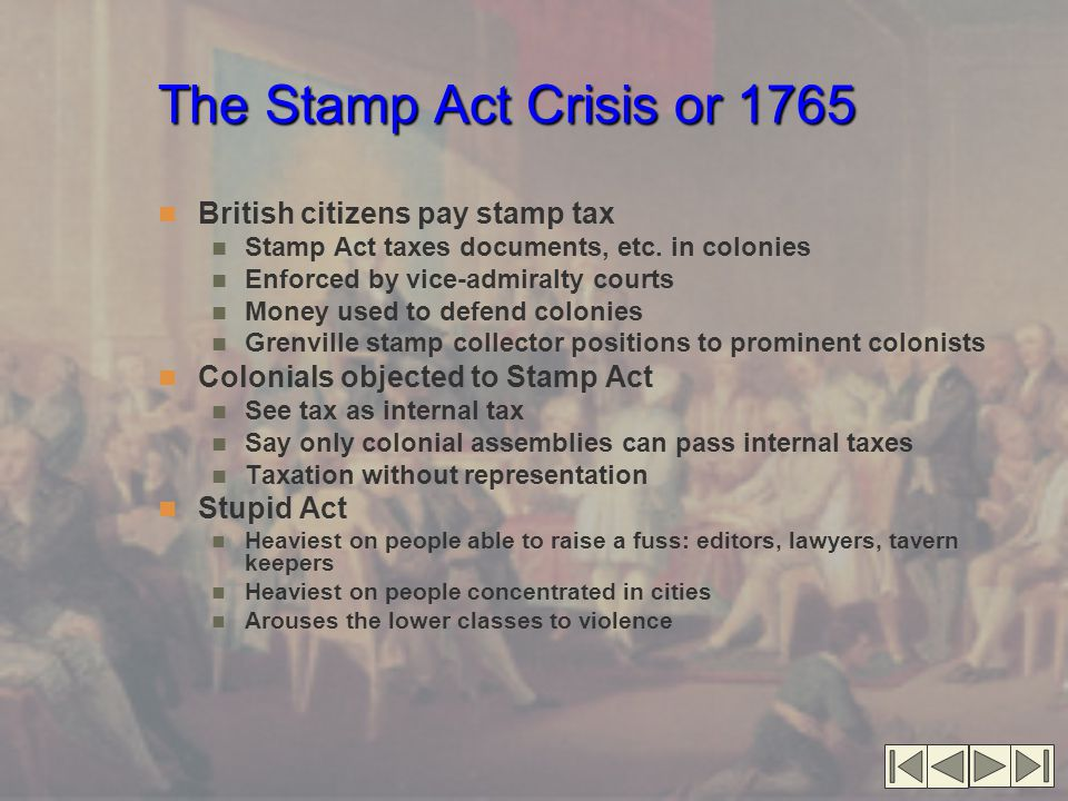 The Stamp Act Crisis or 1765 British citizens pay stamp tax