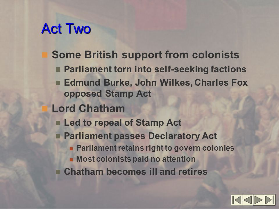 Act Two Some British support from colonists Lord Chatham