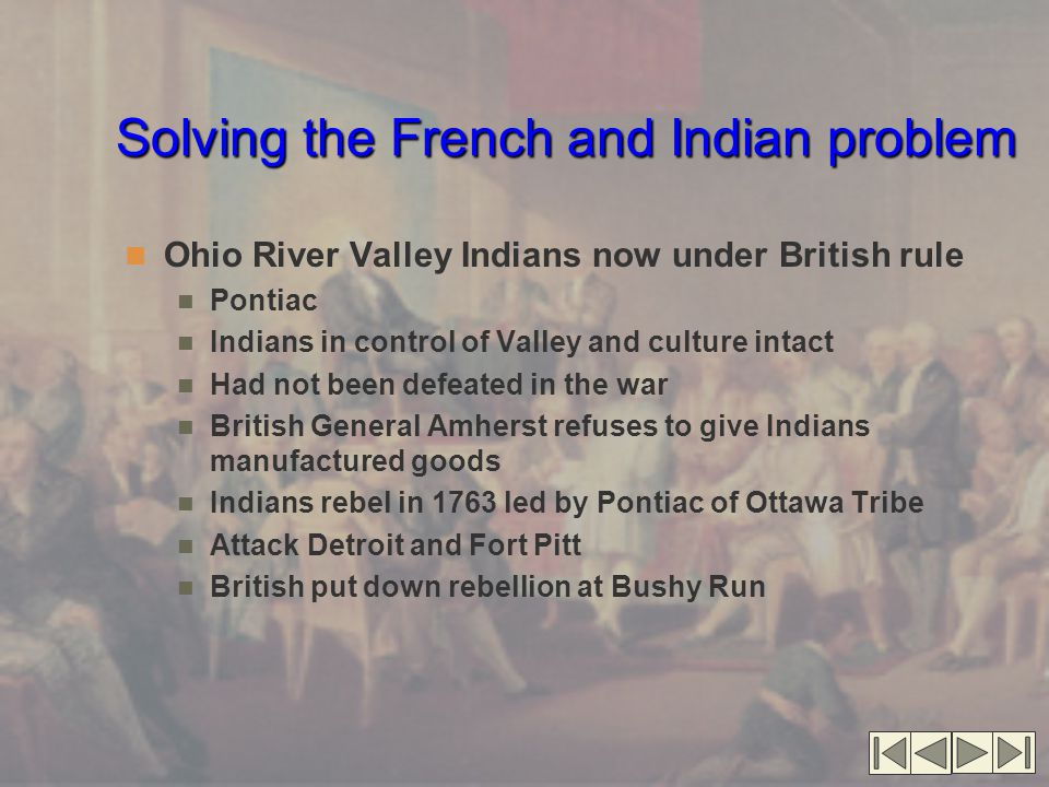Solving the French and Indian problem