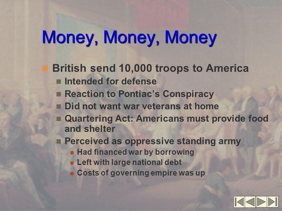 Money, Money, Money British send 10,000 troops to America