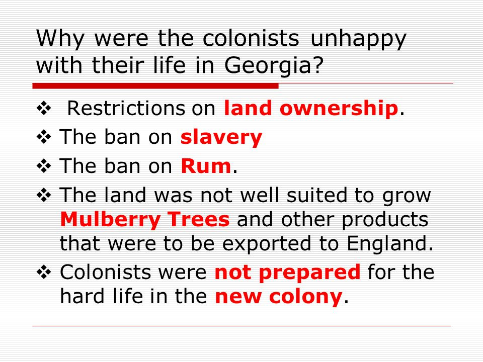 Why were the colonists unhappy with their life in Georgia