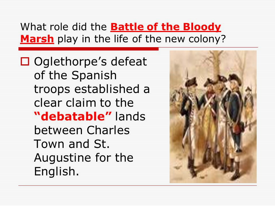 What role did the Battle of the Bloody Marsh play in the life of the new colony