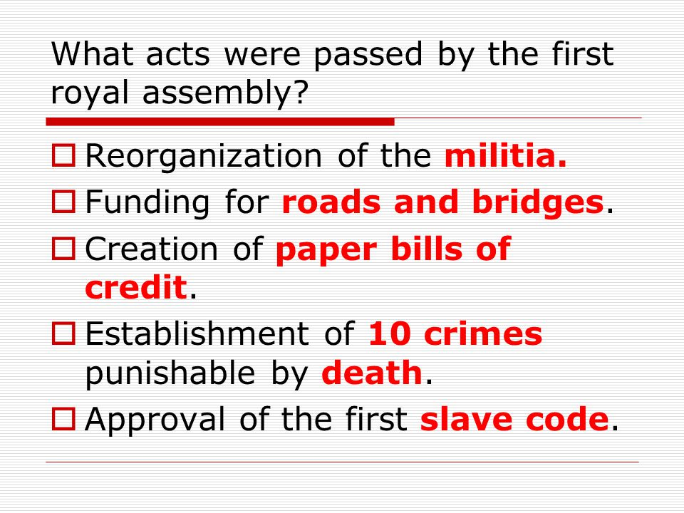 What acts were passed by the first royal assembly