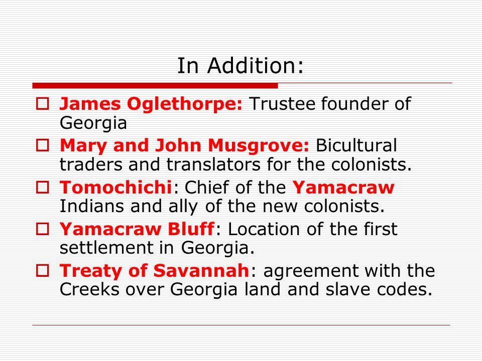 In Addition: James Oglethorpe: Trustee founder of Georgia