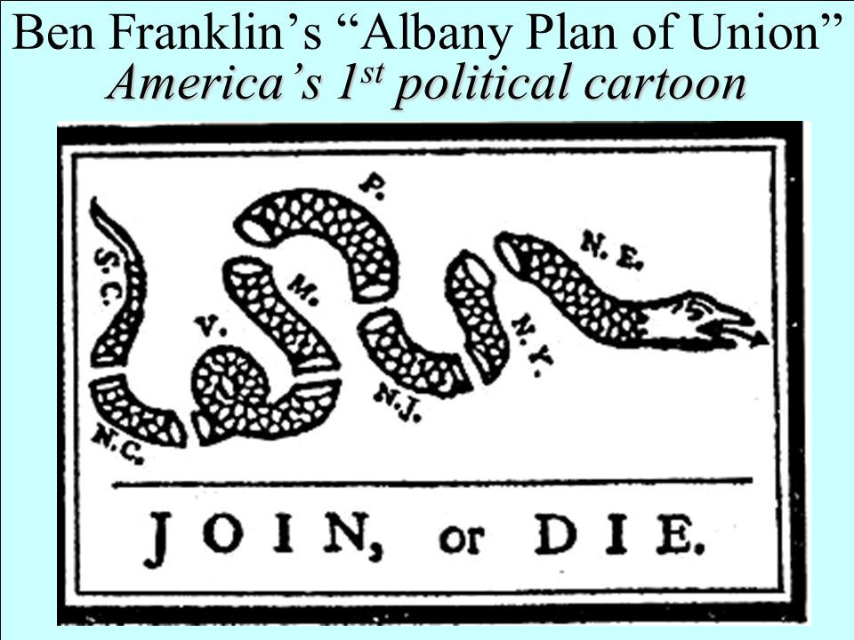 Ben Franklin's Albany Plan of Union America's 1st political cartoon