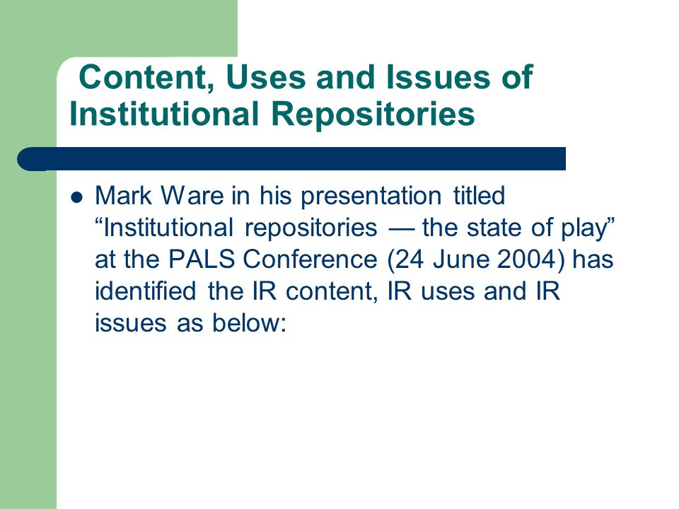 Content, Uses and Issues of Institutional Repositories